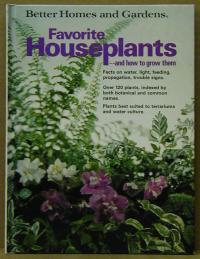 Favorite Houseplants --and how to grow them