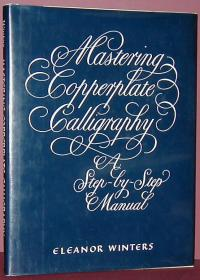 Eleanor Winters: Mastering Copperplate Caligraphy A Step by Step Manual