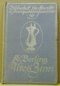 Karl Berling: Altes Zinn