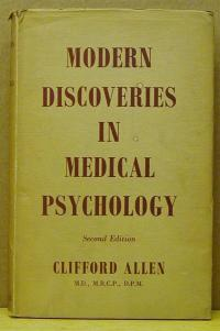 Allen, Clifford: MODERN DISCOVERIES IN MEDICAL PSYCHOLOGY