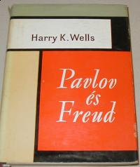 Wells, Harry K: Pavlov és Freud